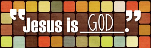 JESUS IS GOD!